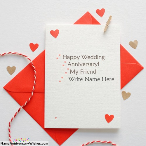Happy Anniversary Cards For Friends With Name And Photo